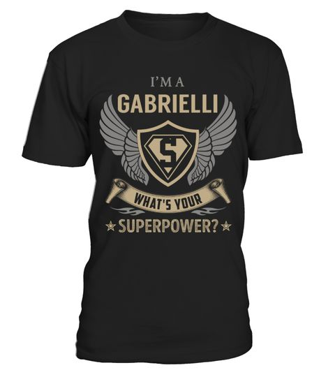 """# GABRIELLI - Superpower Name Shirts .    I'm a GABRIELLI What's Your Superpower Name ShirtsSpecial Offer, not available anywhere else!Available in a variety of styles and colorsBuy yours now before it is too late! Secured payment via Visa / Mastercard / Amex / PayPal / iDeal How to place an order  Choose the model from the drop-down menu Click on """"Buy it now"""" Choose the size and the quantity Add your delivery address and bank details And that's it!"""