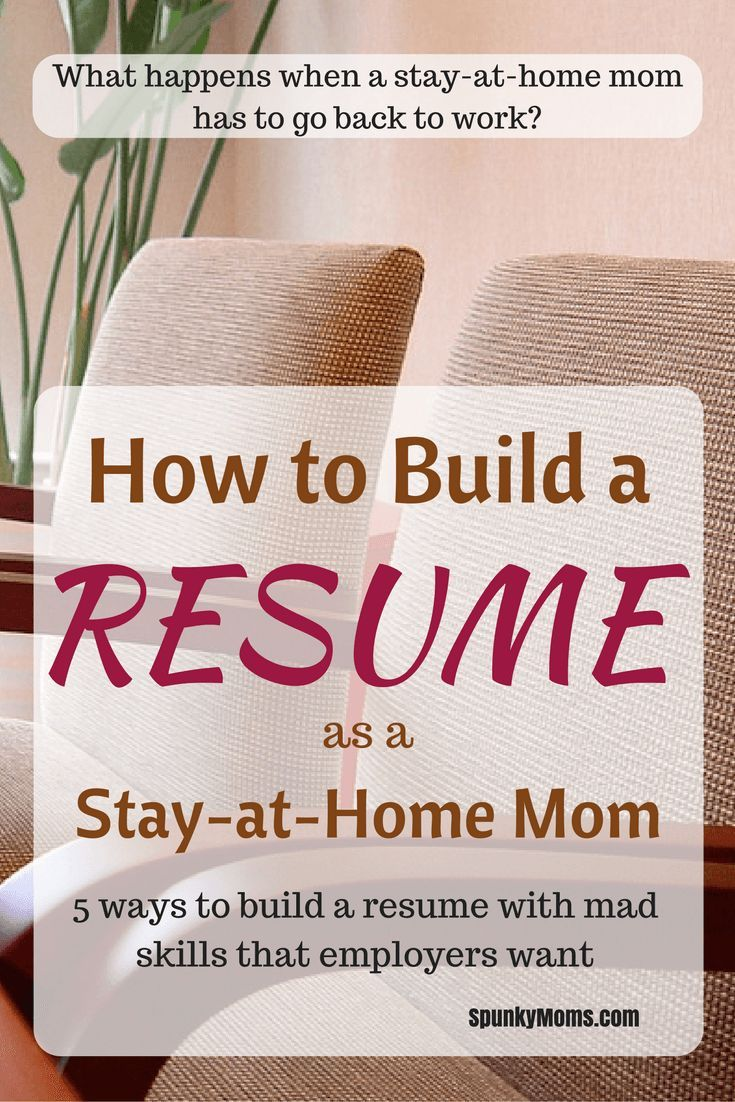 How To Build A Resume If Youre A Sahm