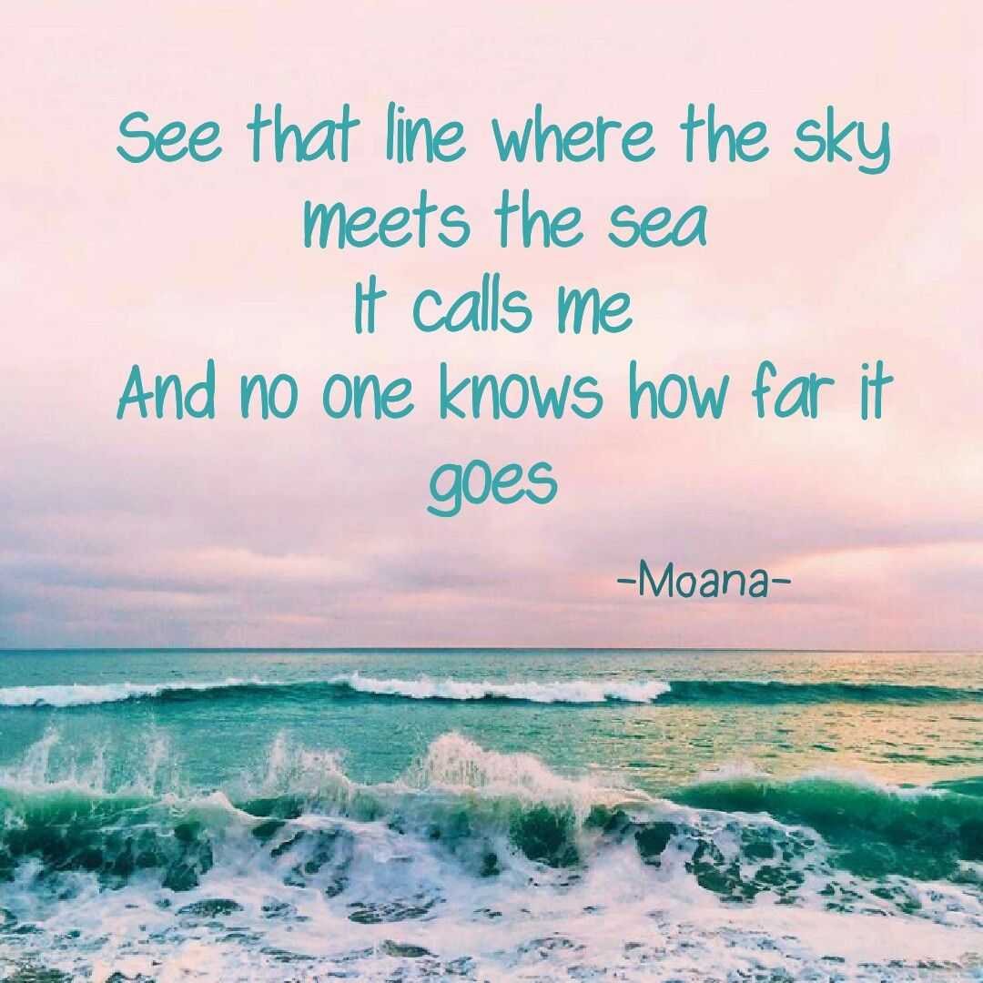 Disney One Liner Quotes: Moana Quotes See That Line Where The Sky Meets The Sea