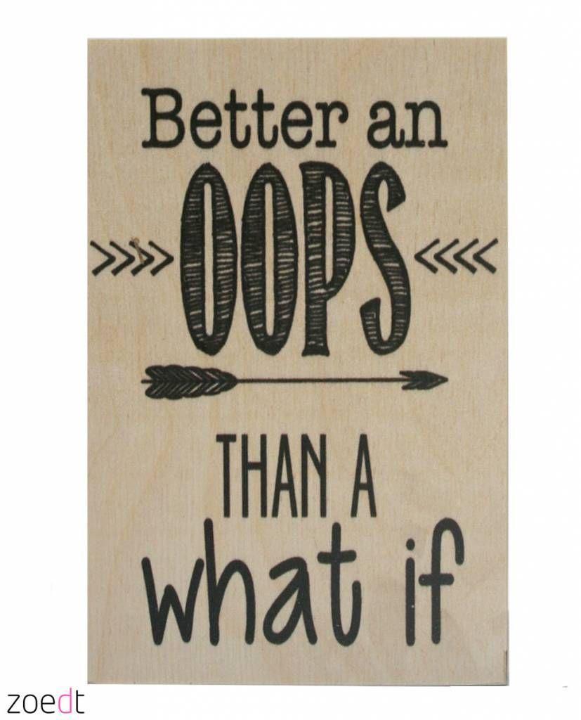 ♥ Zoedt houten blokje met print Better an oops than a what if ♥ Snel geleverd ♥ Gratis verzending ♥ Achteraf betalen