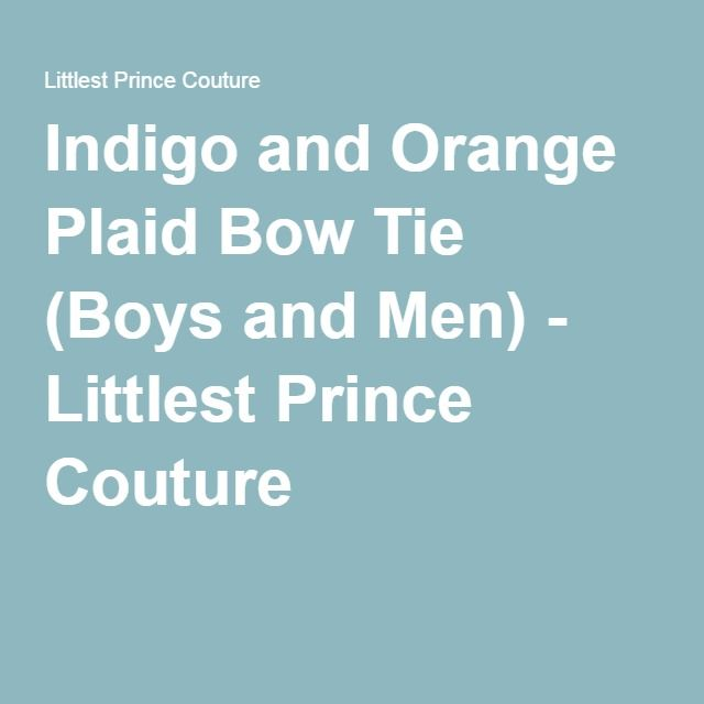 Indigo and Orange Plaid Bow Tie (Boys and Men) - Littlest Prince Couture