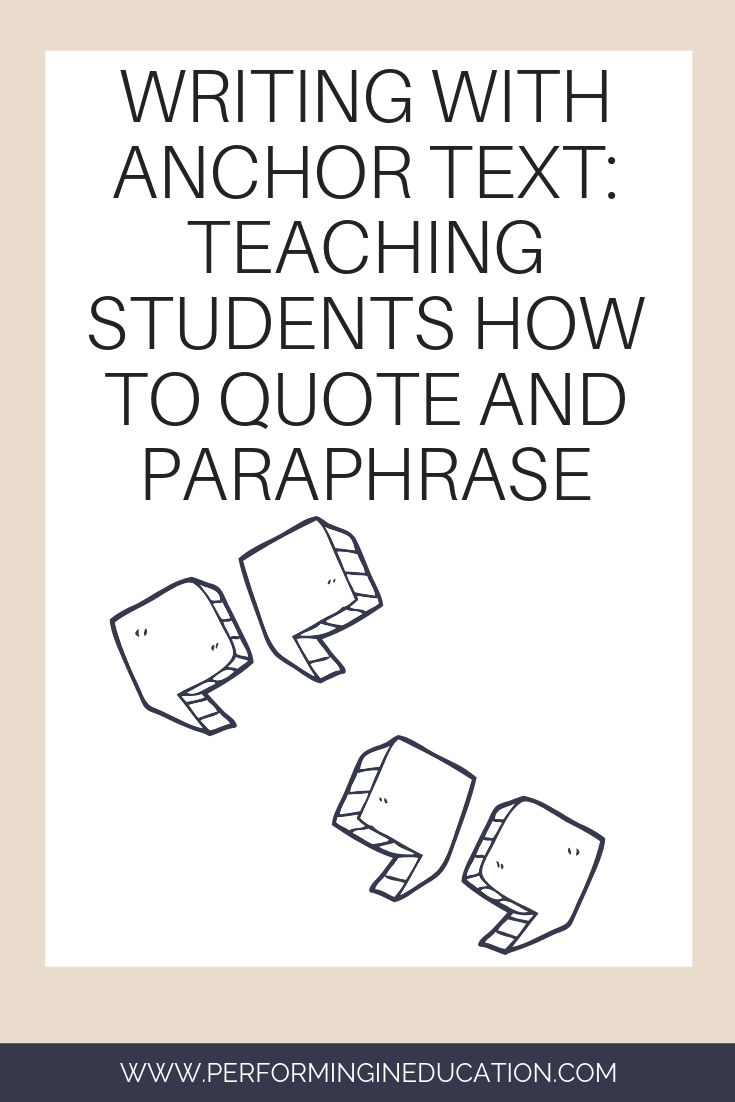 Writing With Anchor Text Lesson Instruction Teaching How To Indicate A Quote I Paraphrased