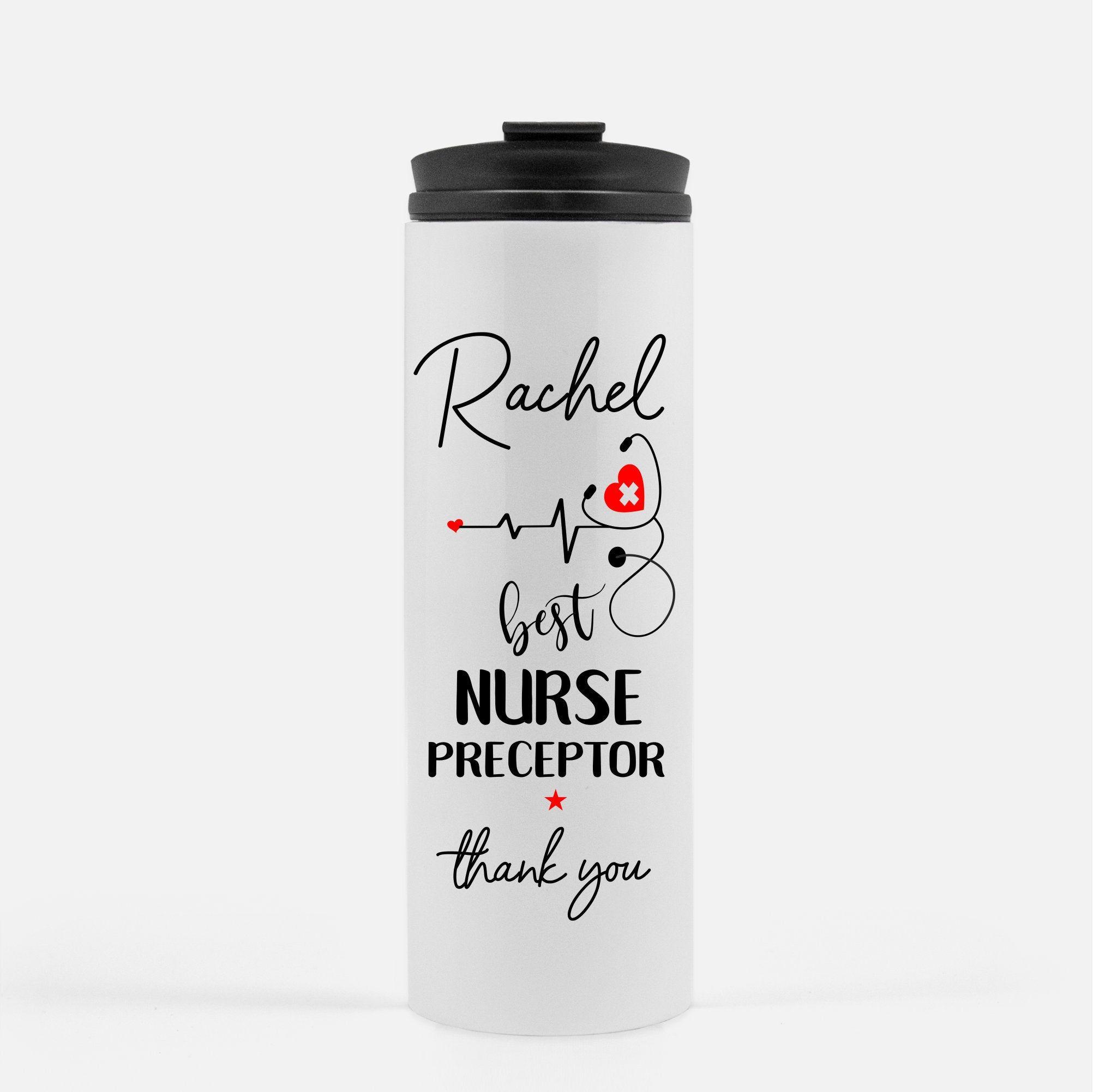 Best nurse preceptor gift travel mug personalized design