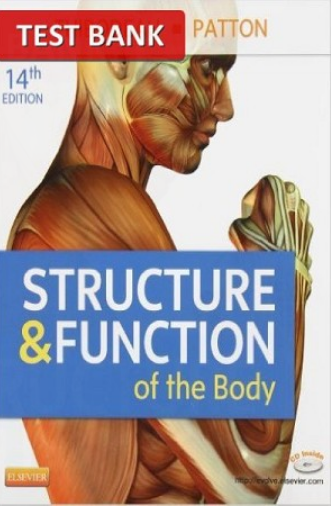 STRUCTURE AND FUNCTION OF THE BODY 14TH EDITION TEST BANK ...