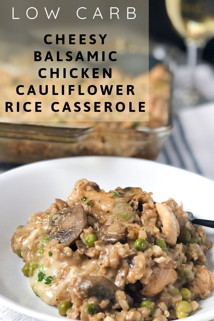 Cheesy Balsamic Chicken Cauliflower Rice Casserole - Wine a Little, Cook a Lot