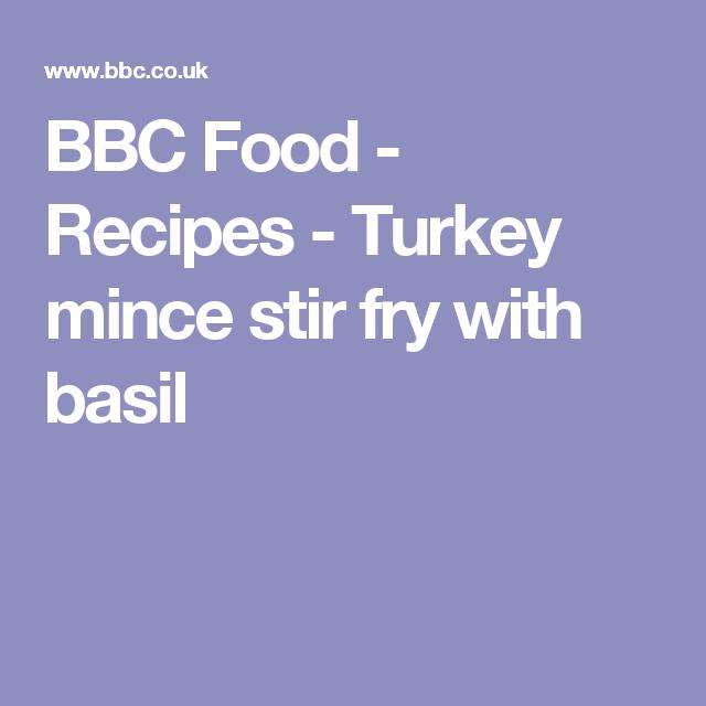 Turkey mince stir fry with basil | Recipe | Bbc food, Food ...
