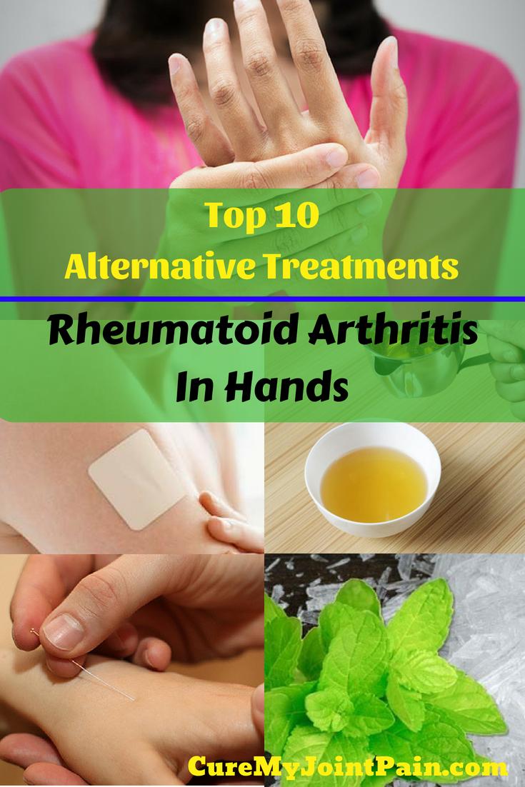 Top 10 Alternative Treatments For Rheumatoid Arthritis In Hands Lupusarthritisremedies Typesofarthri Arthritis Hands Rheumatoid Arthritis Arthritis Treatment