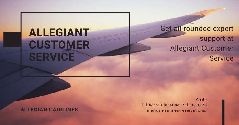 Get allrounded expert support at Allegiant Customer