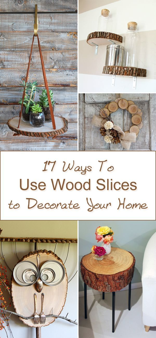 17 Ways To Use Wood Slices to Decorate Your Home | Wood ...