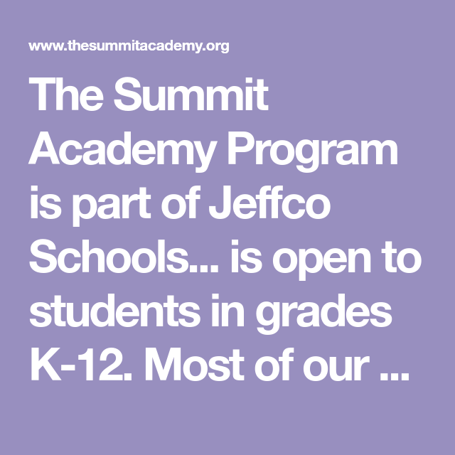 Schools Education6 25 18students: The Summit Academy Program Is Part Of Jeffco Schools... Is