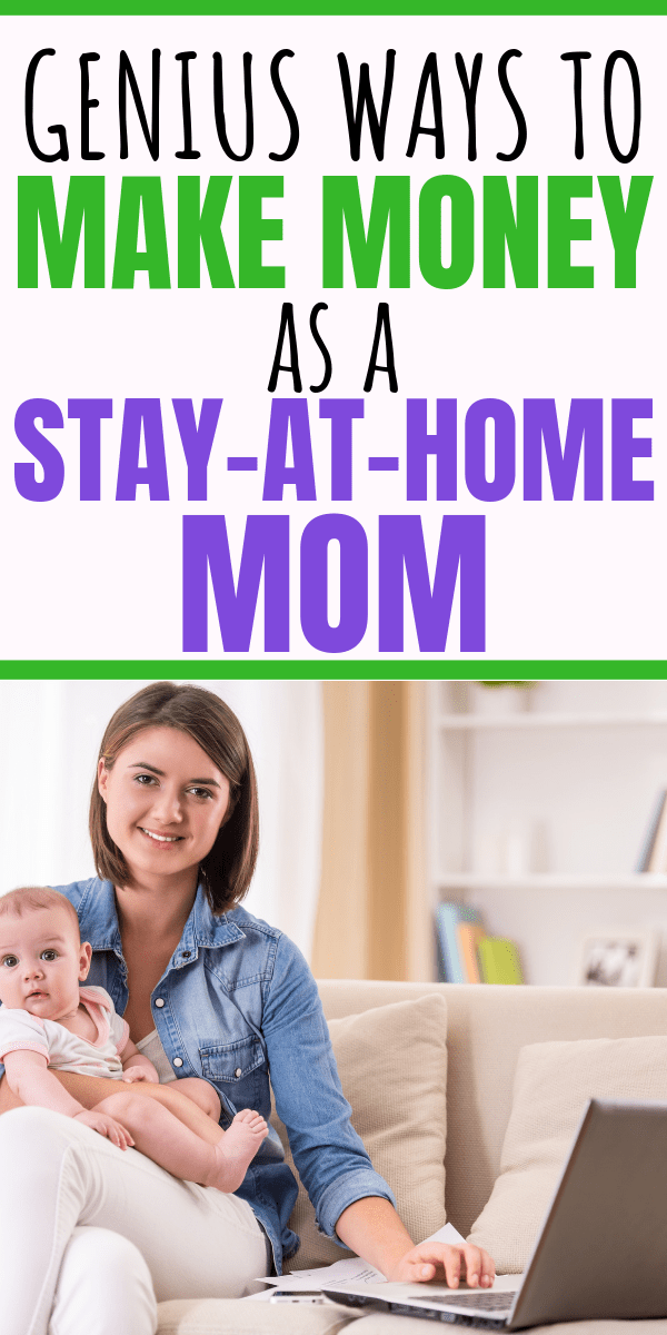 11 Creative Ways to Make Money as a Stay at Home Mom   Way to make ...