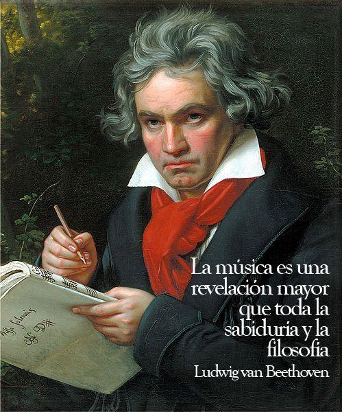 """""""La música es una revelación mayor que toda la sabiduría y la filosofía"""". Beethoven."""
