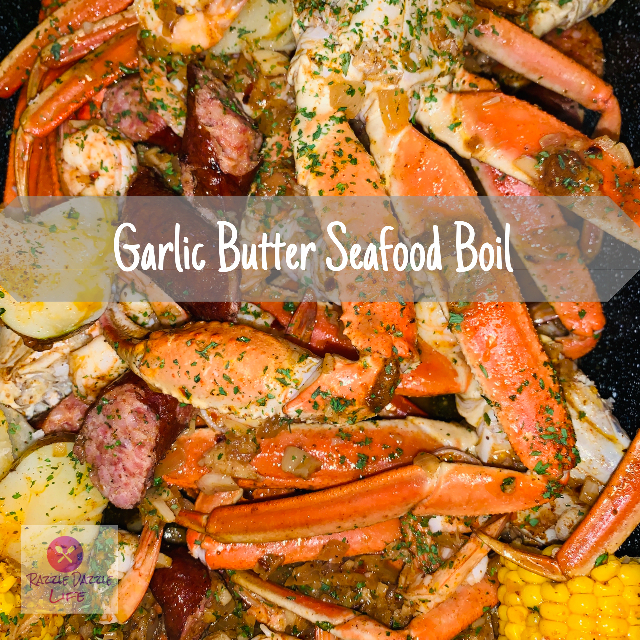 Garlic Butter Seafood Boil Razzle Dazzle Life Recipe Seafood Boil Recipes Seafood Recipes Crab Seafood Dinner