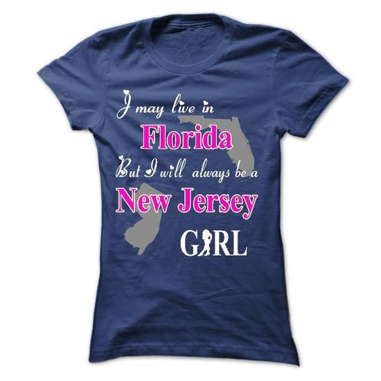 New Jersey Girl Live In Florida T Shirts, Hoodies. Get it here ==► https://www.sunfrog.com/States/New-Jersey-Girl-Live-In-Florida--K01-Ladies.html?57074 $22