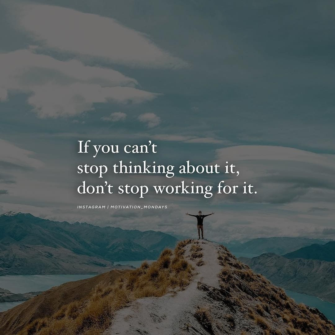 130 Sad Quotes And Sayings: If You Can´t Stop Thinking About It, Don´t Stop Working