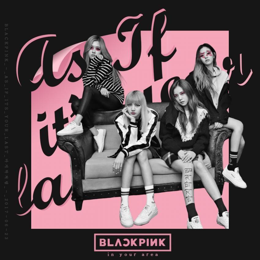 Blackpink Nghe Tải Album Blackpink: BLACKPINK AS IF IT39S YOUR LAST Album Cover 1 By LeaKpAlbum