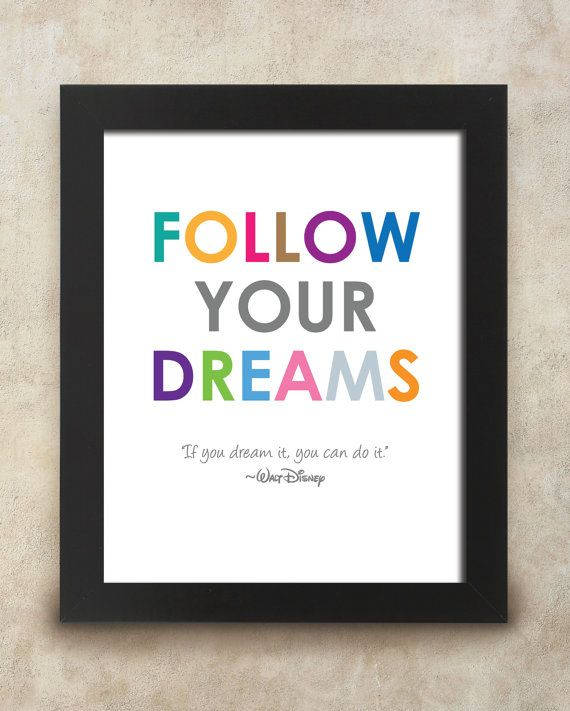 Follow Your Dreams 8x10 Instant Download Quote By Walt Disney Family
