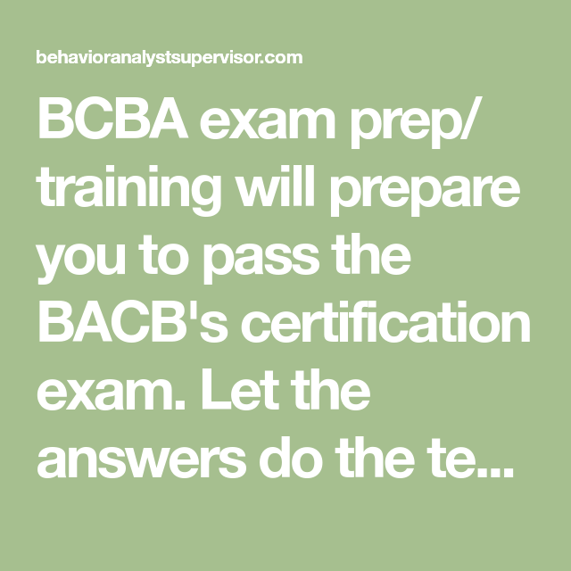 BCBA exam prep/ training will prepare you to pass the BACB\'s ...