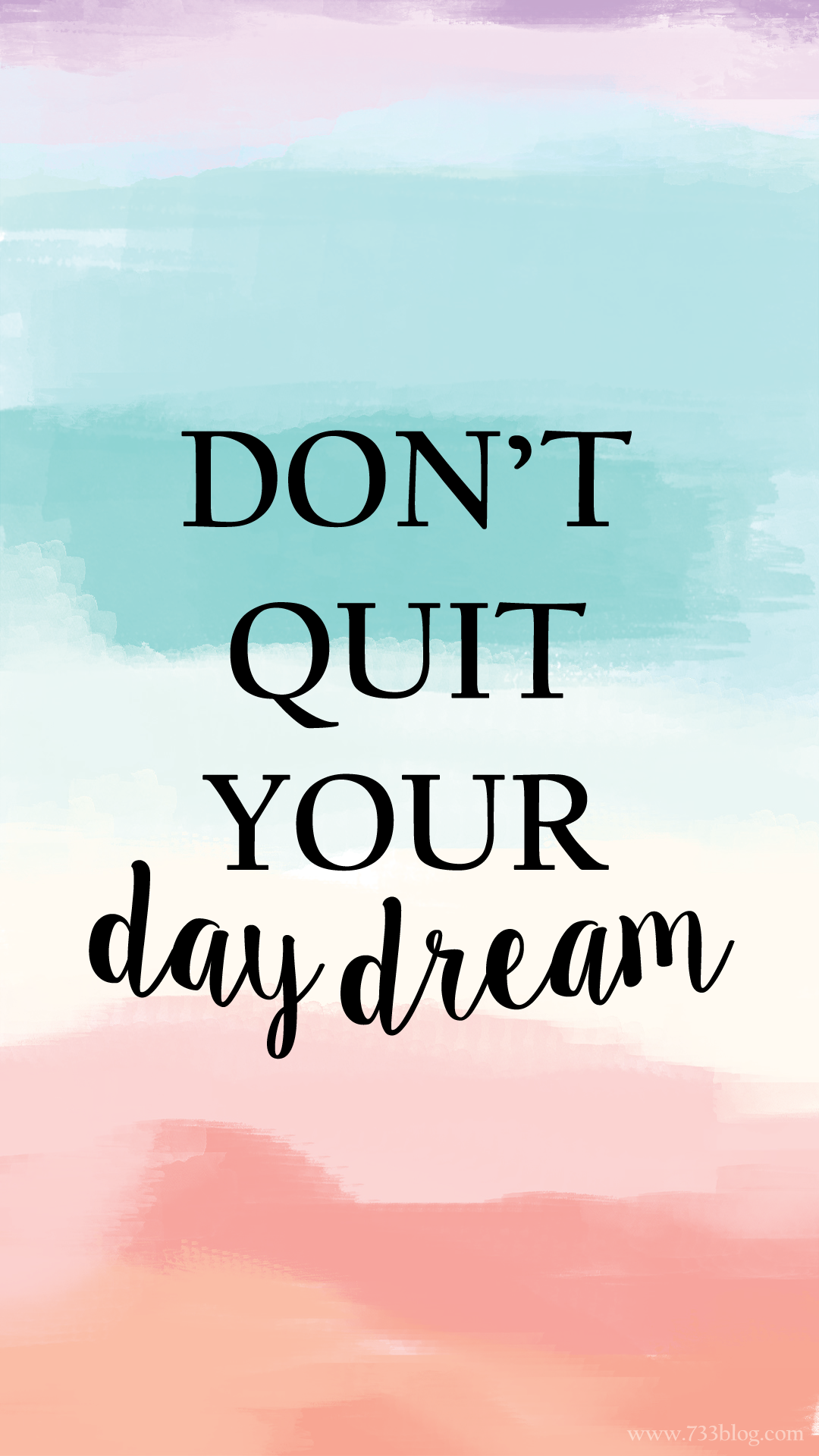 don't quit your day dream iphone wallpaper | pinterest | wallpaper
