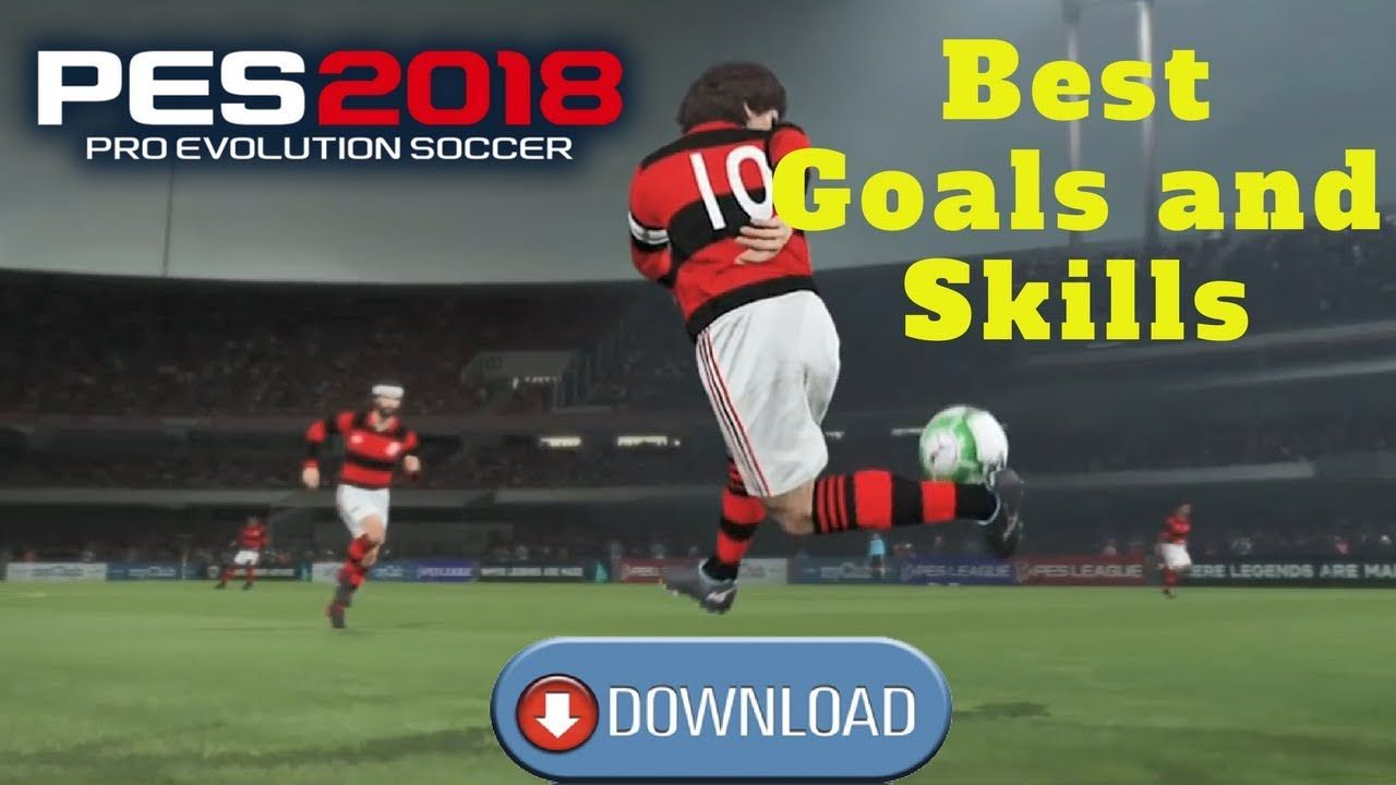 PES 2018 Best Goals and Skills + DOWNLOAD | Mobile Video Game