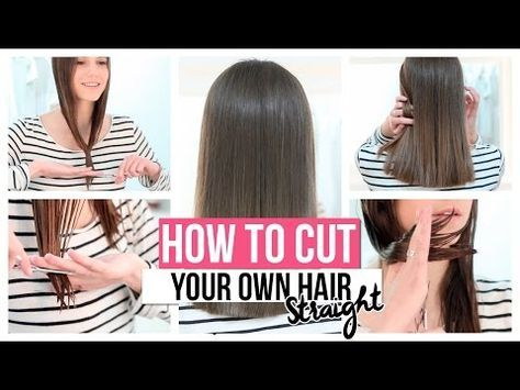 HOW TO CUT YOUR OWN HAIR STRAIGHT - YouTube | Hair and beauty ...