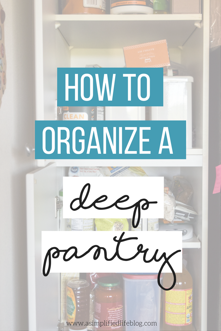 How To Organize A Deep Pantry A Simplified Life Deep Pantry Deep Pantry Organization Cupboards Organization