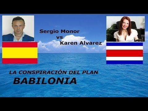 SERGIO MONOR vs KAREN ALVAREZ    LA CONSPIRACION DEL PLAN BABILONIA
