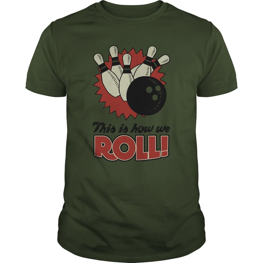 63437c69 This is How We Roll bowling t-shirts. More funny bowling shirt designs  available.