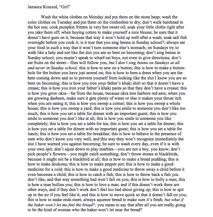 essay about girl by jamaica kincaid Kincaid uses a one-sentence dialogue between a mother and her daughter and some other limited number of characters the story is made up of the speech and command given by the mother to her daughter the story is also formulated by some long instructions and warnings given to the daughter.