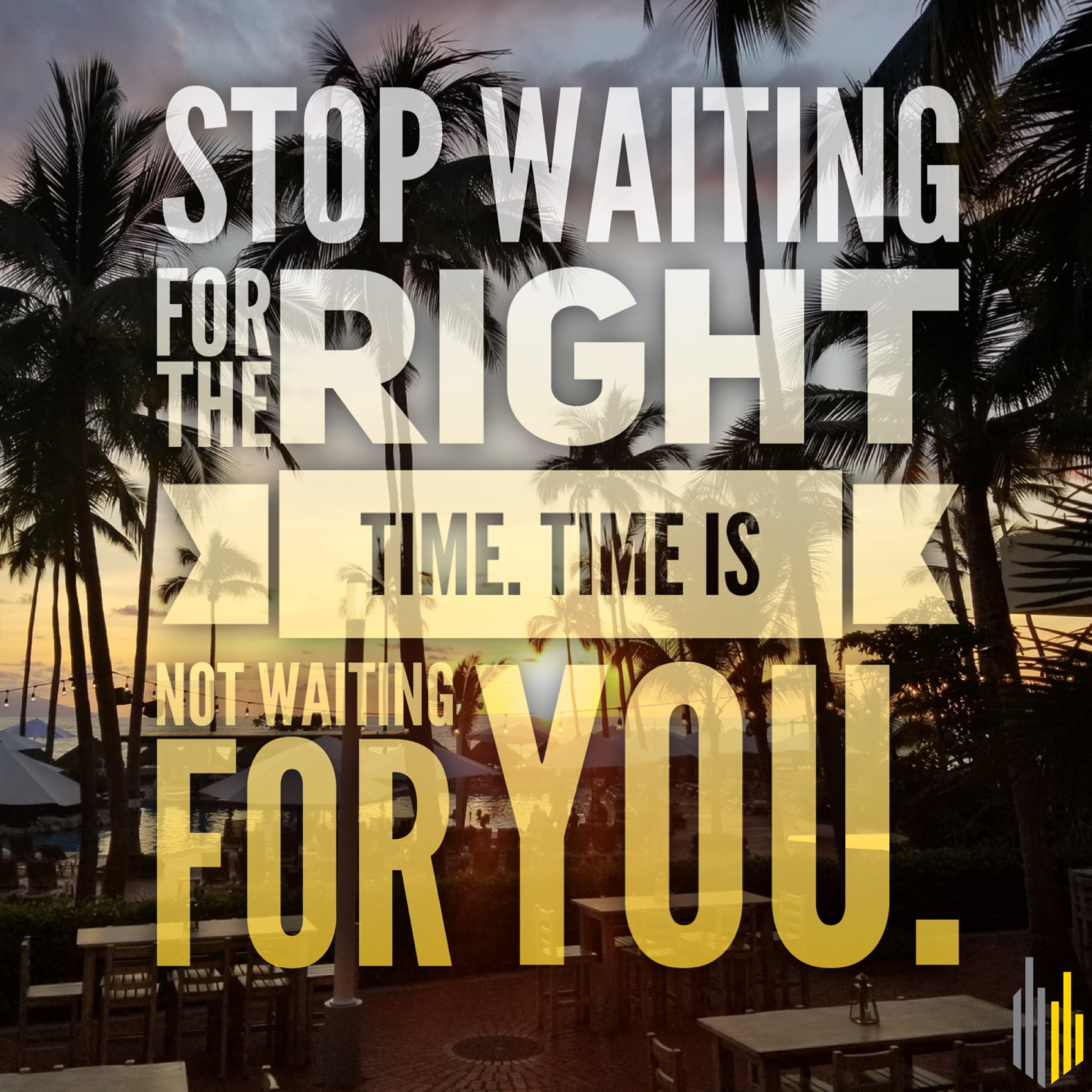 "As we wrap up the year, waiting on the ""right time,"" is ..."