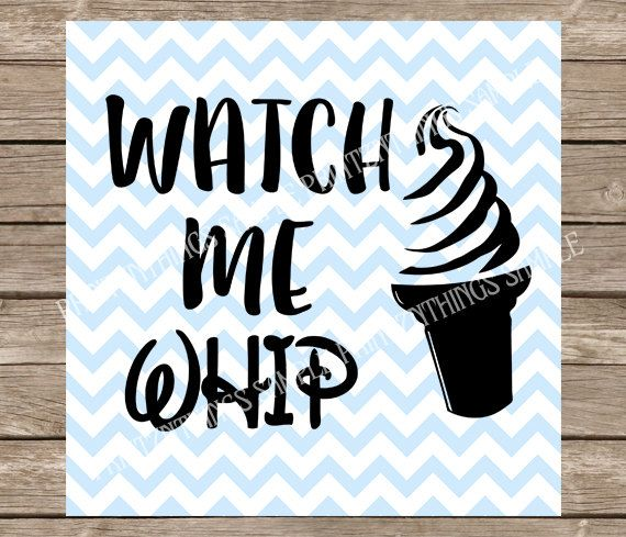 Disney Svg Watch Me Whip Svg Dole Whip Svg Pineapple Svg Ice Cream