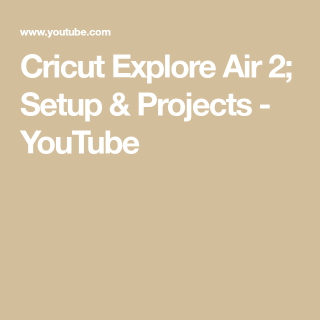 Cricut Explore Air 2; Setup & Projects - YouTube #cricutexploreair2projects Cricut Explore Air 2; Setup & Projects - YouTube #cricutexploreair2projects