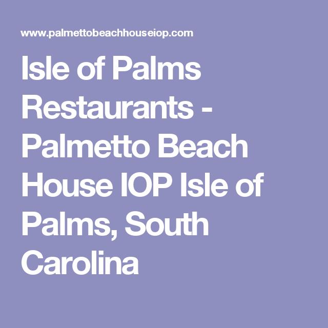 Isle Of Palms Restaurants Palmetto Beach House Iop Isle Of Palms