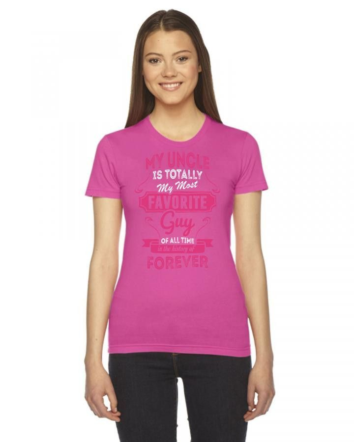 my uncle is totally my most favorite guy Ladies Fitted T-Shirt