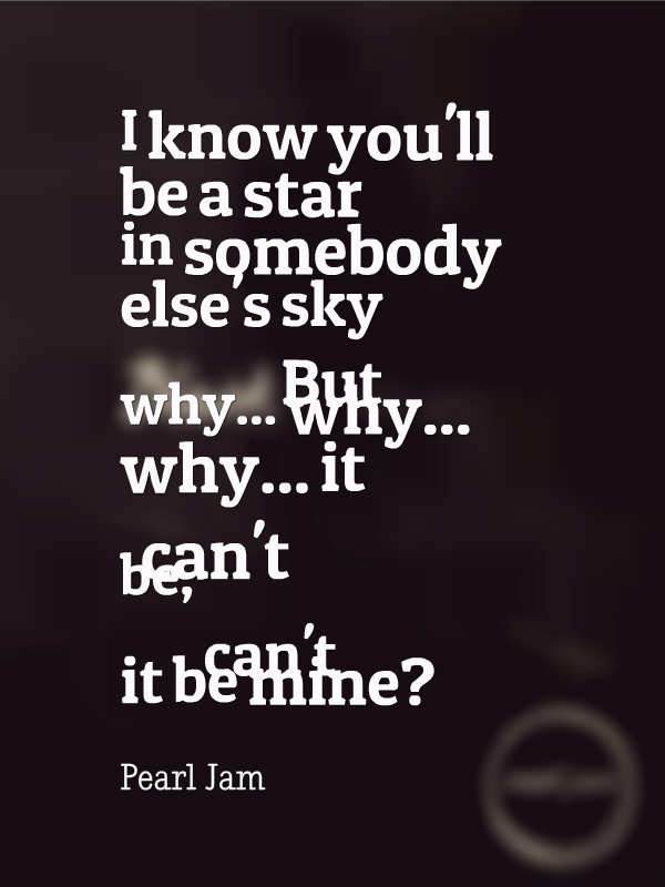 Lyric black lyrics : Pearl Jam - Black ♥ I cannot say enough how much I love this song ...