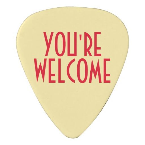 You're Welcome Guitar Picks