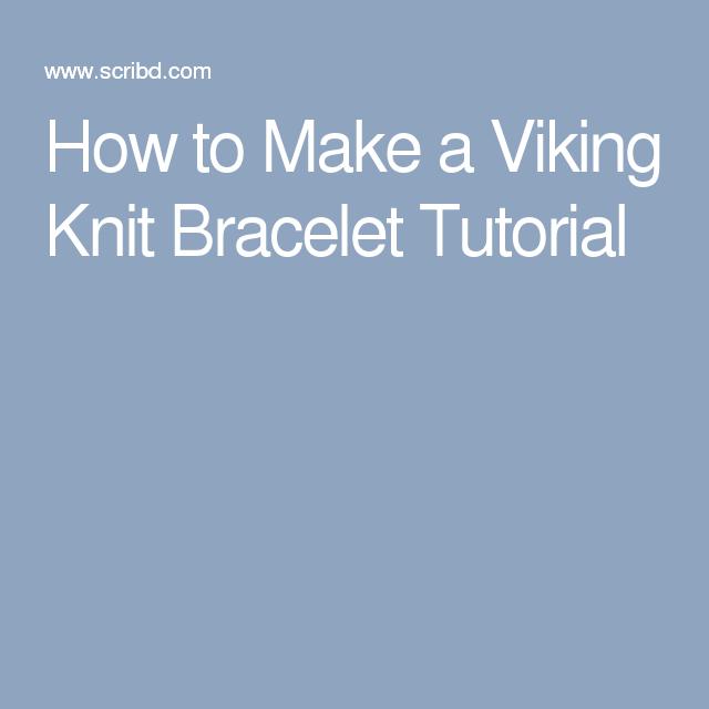 How to Make a Viking Knit Bracelet Tutorial