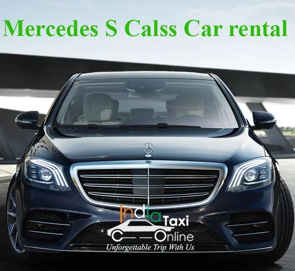 Book Mercedes S Calss Car Rental Delhi With India Taxi Online At Lowest Fare Car Rental Car Luxury Car Rental