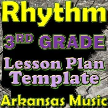 Rd Grade Rhythm Unit Lesson Plan Template Arkansas Music  Lesson