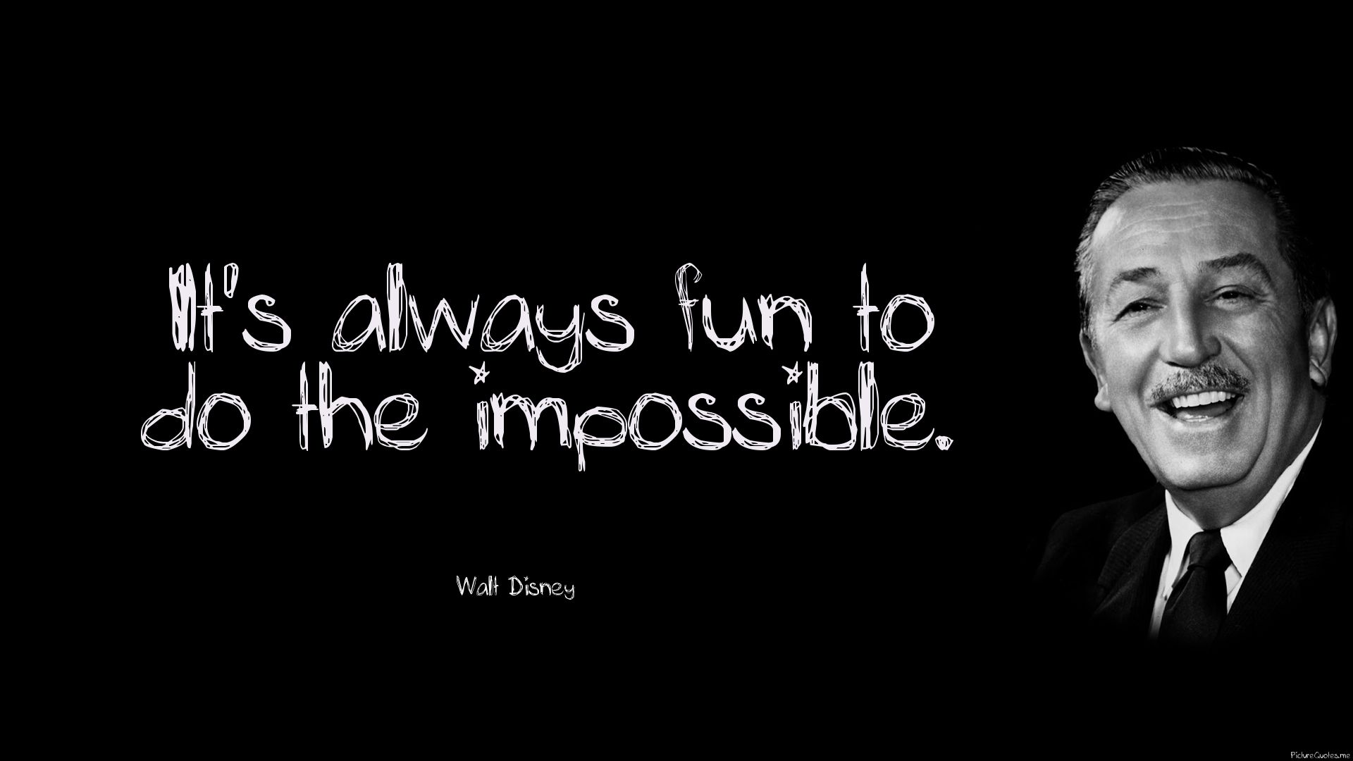 Walt Disney Quotes About Life It's Always Fun To Do The Impossible Walt Disney  Id 5674