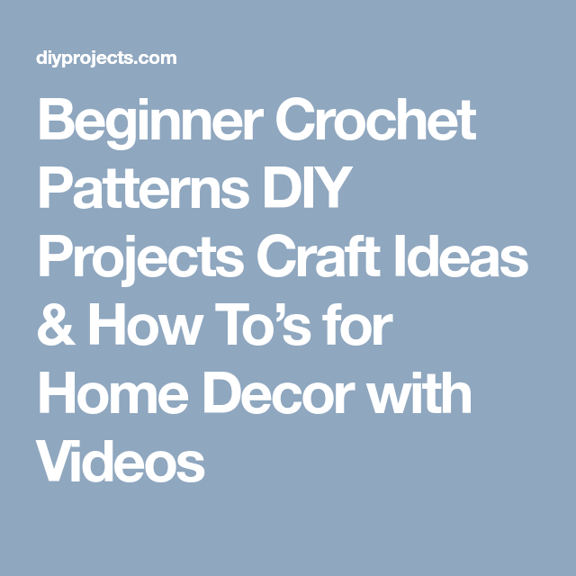 Beginner Crochet Patterns Diy Projects Craft Ideas How Tos For