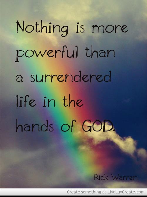 Rick Warren Quote About Surrender Quotes Surrender To God