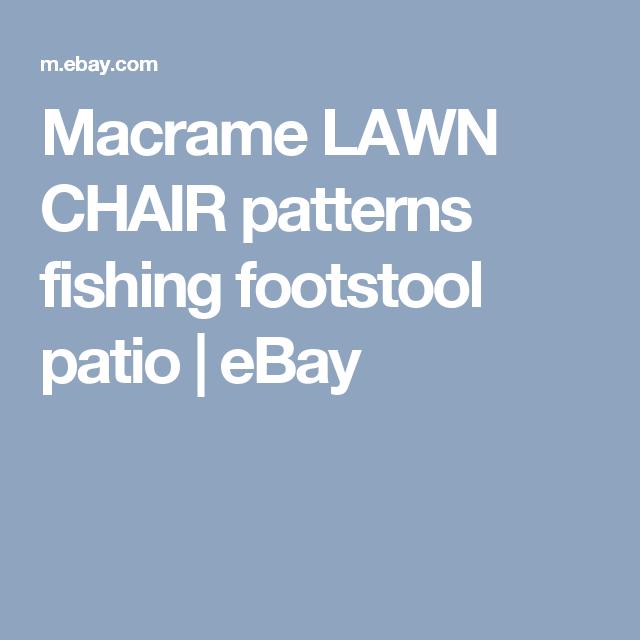 Macrame LAWN CHAIR patterns fishing footstool patio | eBay
