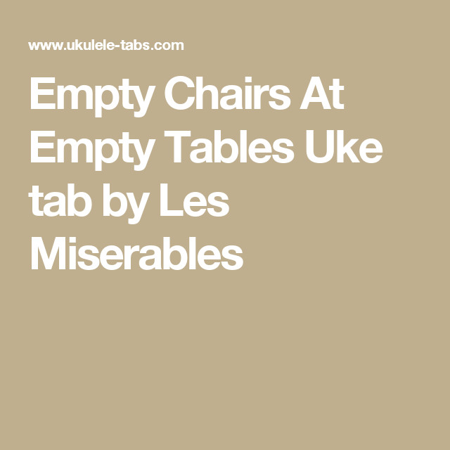 Empty Chairs At Empty Tables Uke Tab By Les Miserables