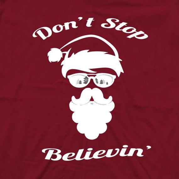 Santa Claus T-shirt Don't Stop Believing  Funny by PinkRobotShirts