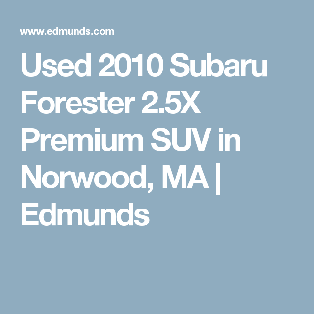 Used 2010 Subaru Forester 2.5X Premium SUV in Norwood, MA | Edmunds