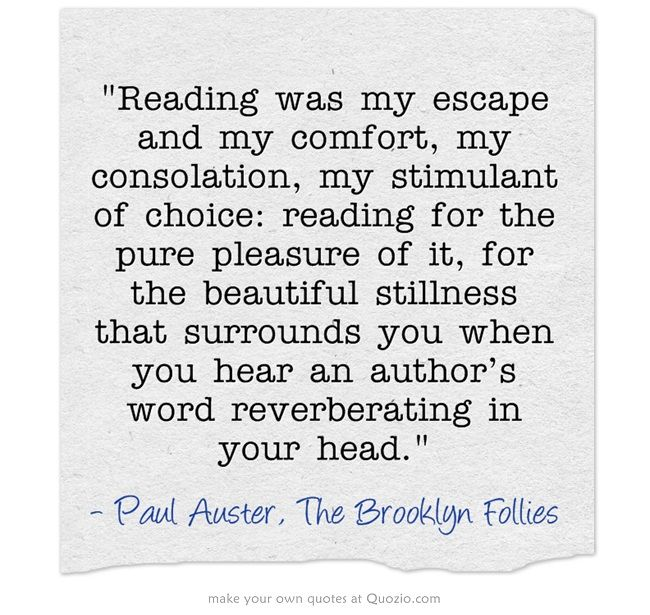 Escape Quotes: Reading Was My Escape And Comfort ... Paul Auster