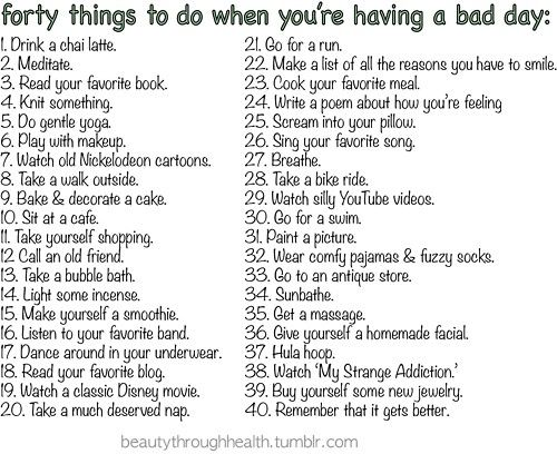 Having a bad day? Look at these tips!   What to do when bored, Things to do when bored, Things to do