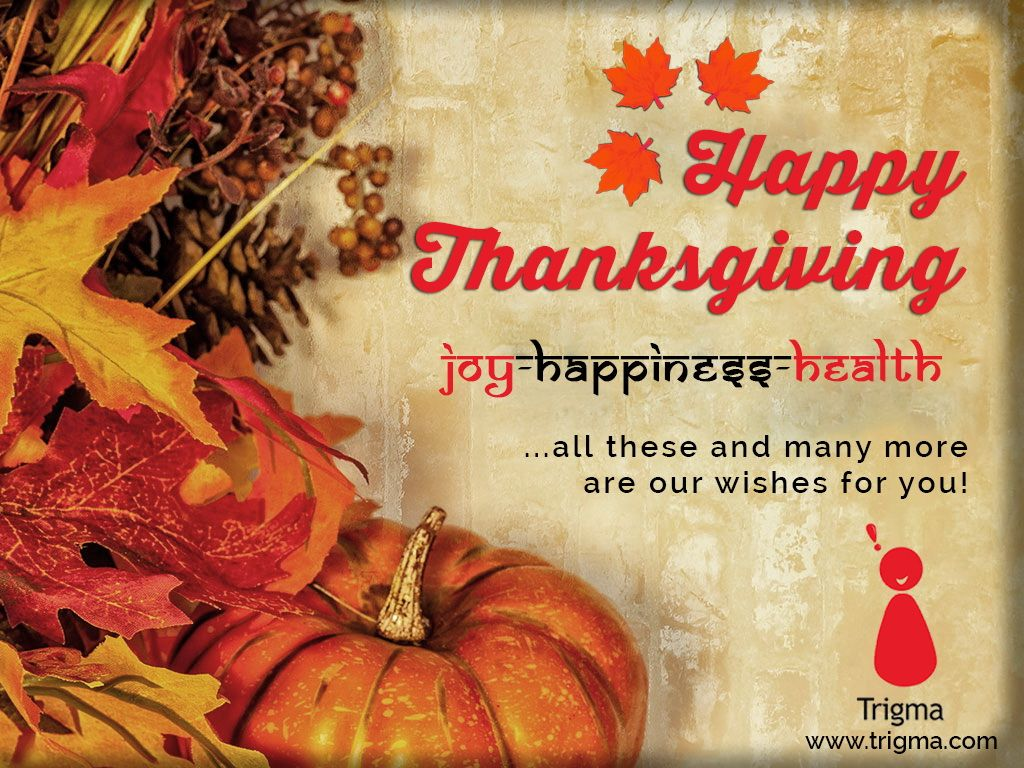 We @Trigma are thankful for all followers. Sending love and warm wishes your way. #HappyThanksgivingDay! #Trigma