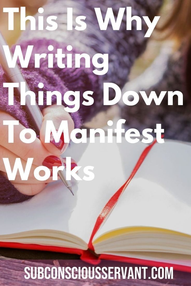 Why Writing Down To Manifest Works   Manifestation, Law of